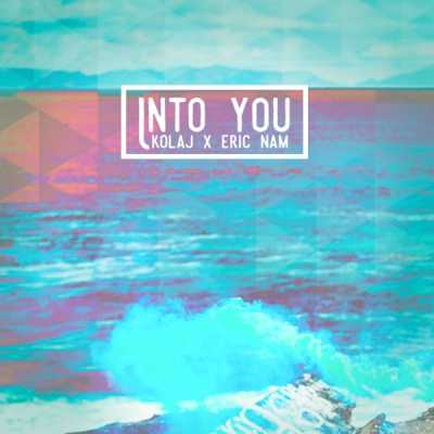 KOLAJ & Eric Nam - Into You - Single