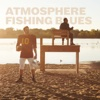 Fishing Blues - Atmosphere