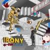 IRONY - Single