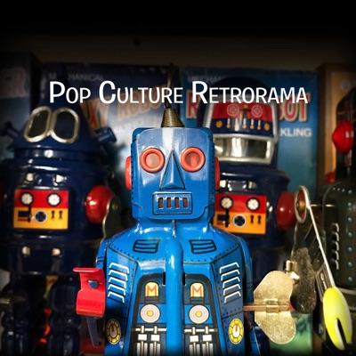 Pop Culture Retrorama Podcast – Pop Culture Retrorama