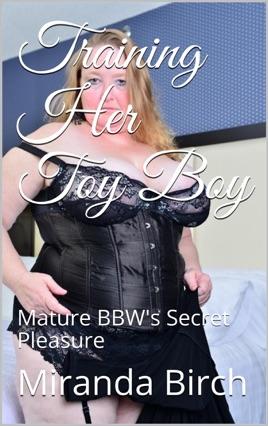 Training Her Toy Boy Mature Bbws Secret Pleasure On Apple Books