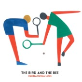 The Bird and the Bee - Recreational Love  artwork
