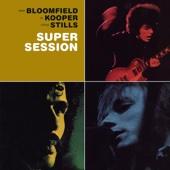 Al Kooper, Mike Bloomfield & Steve Stills - Super Session  artwork