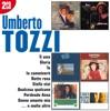 I grandi successi: Umberto Tozzi, Umberto Tozzi