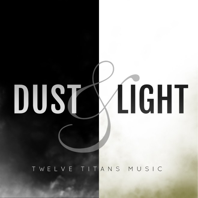 Twelve Titans Music - Dust and Light - Single