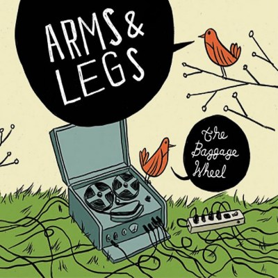 Arms and Legs - The Baggage Wheel