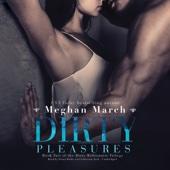 Meghan March - Dirty Pleasures: The Dirty Billionaire Trilogy, Book 2 (Unabridged)  artwork