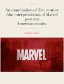 James Kimm - An examination of 21st century film interpretations, of Marvel post war American comics.  artwork