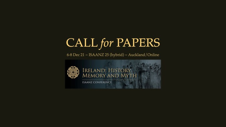 CFP: ISAANZ 25 (hybrid). Ireland: History, Memory and Myth.