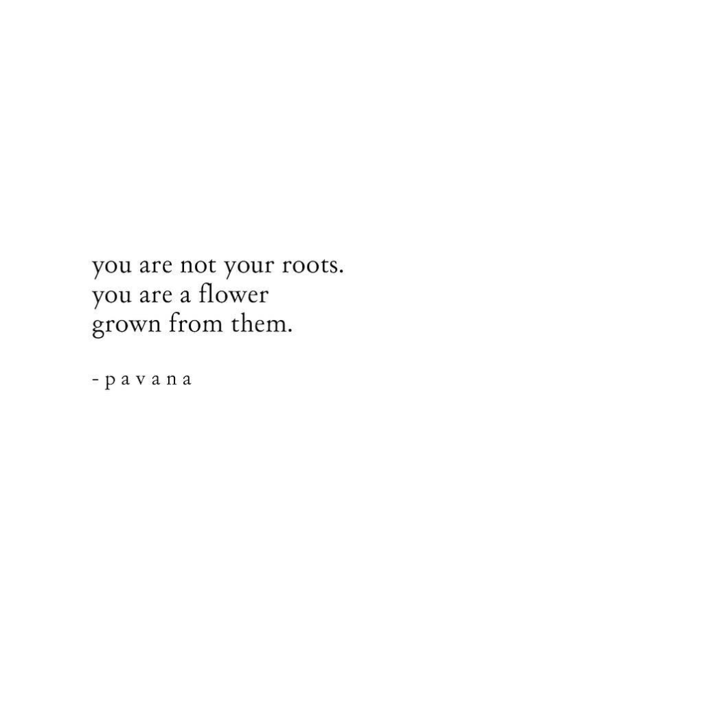 Pavana Reddy - You are not your roots.