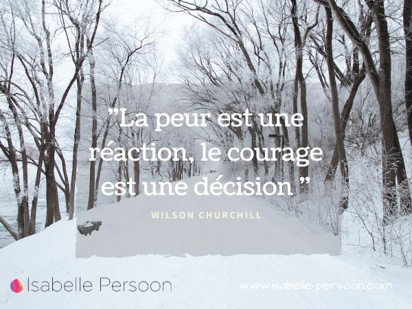La peur est une réaction, le courage est une décision