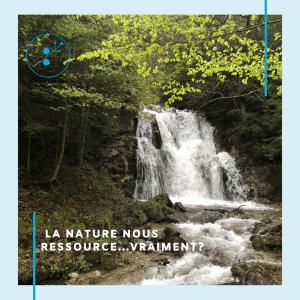 pourquoi la nature nous ressource?