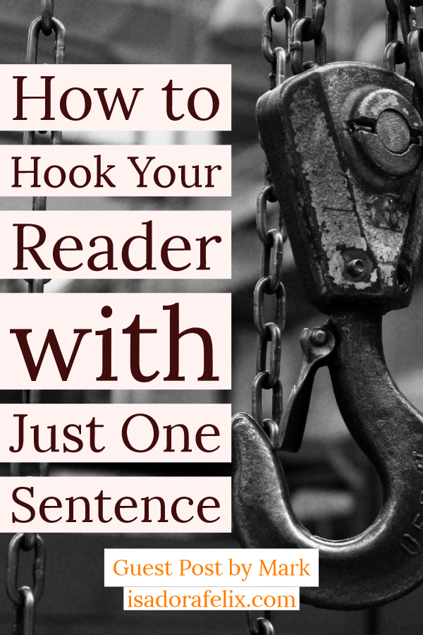 Guest Post: Hook, Line, and Sinker – How to Hook Your Reader with Just One Sentence.