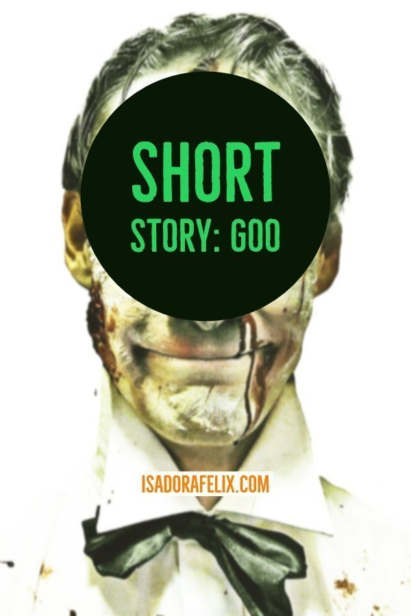 Short Story: Goo