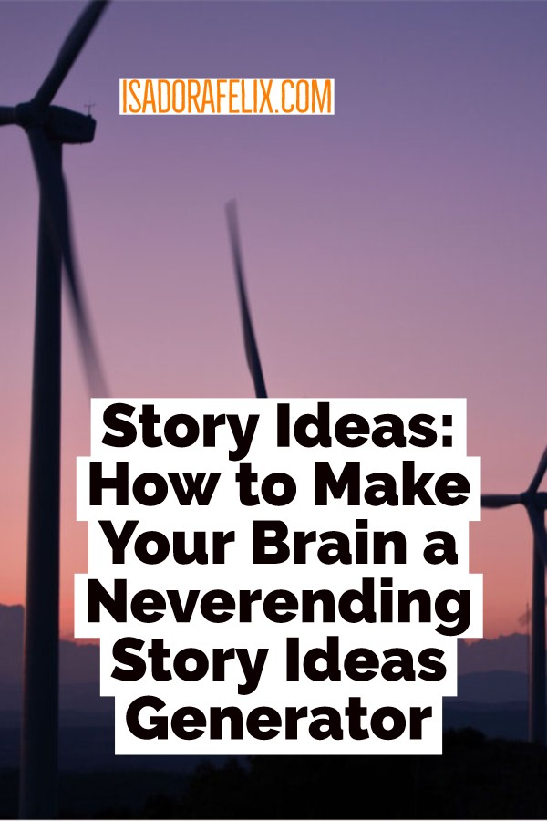 Story Ideas: How to Make a Story Ideas Generator