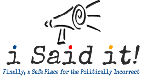 iSaidit.ca - Finally, a Safe Place for the Politically Incorrect!