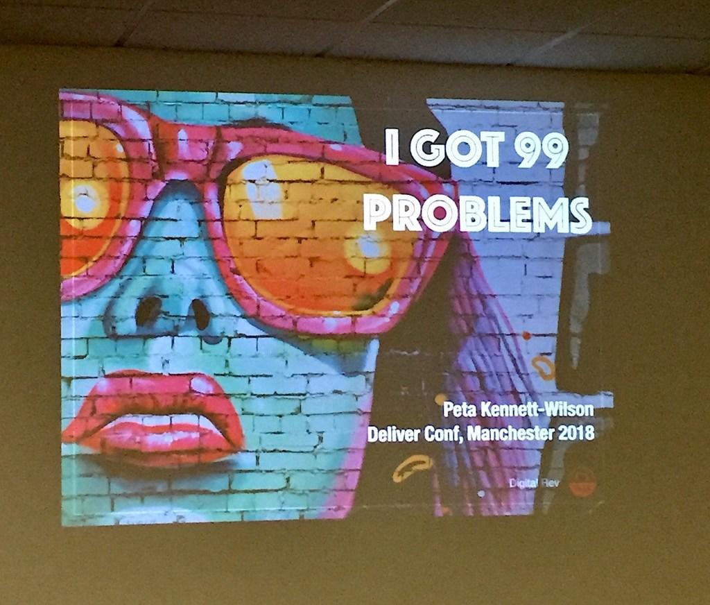 99 problems deliver conference