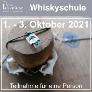 Whiskyschule Isarnhoe 1.10-3.10.2021