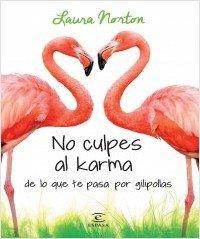 no-culpes-al-karma-de-lo-que-te-pasa-por-gilipollas_9788467041583