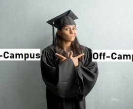 Choose off campus vs on campus depending on your preferance