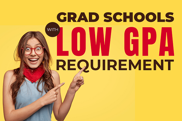 Grad schools with low GPA requirement