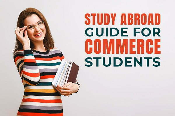 10 tips on how to study abroad after 12th commerce or B.Com.