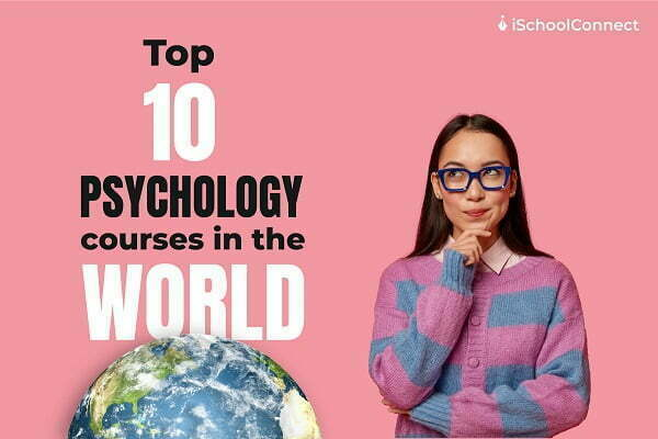 Top 10 Psychology courses in the world