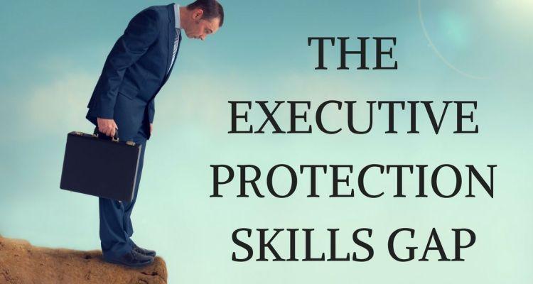 the-executive-protection-skills-gap
