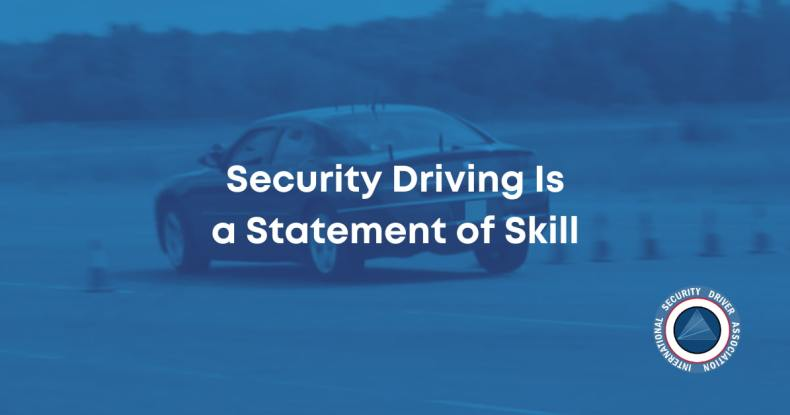 Security Driving Is a Statement of Skill