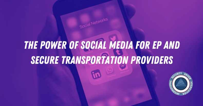 The Power of Social Media for EP and Secure Transportation Providers