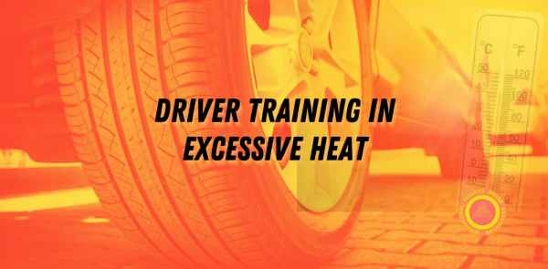 driver training in excessive heat