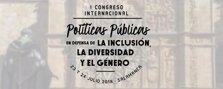 """I Congreso Internacional """"Políticas públicas en defensa de la inclusión, la diversidad y el género"""", Salamanca (España)"""