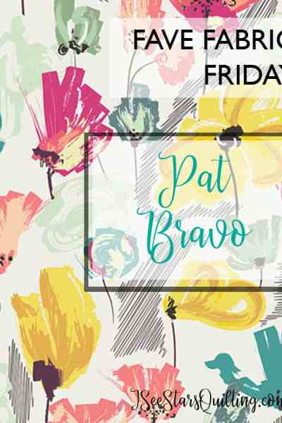 Pat Bravo - Learn more about the amazing fabric designer Pat Bravo and all that she has to offer in the world of modern quilting
