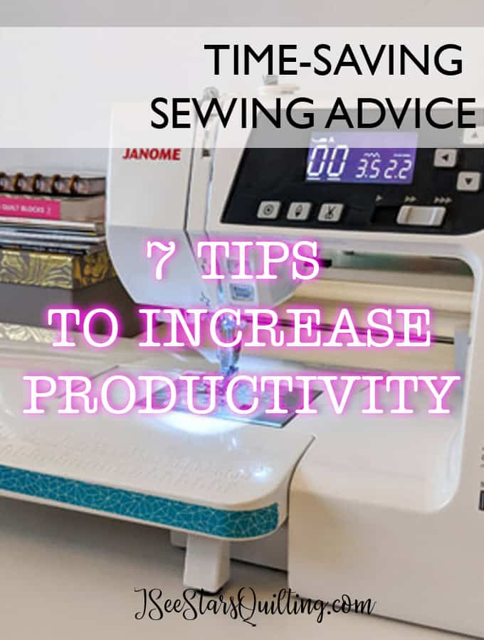 These 7 tips to increase productivity in the sewing or quilting room will have you a productivity pro in no time. I love #3!
