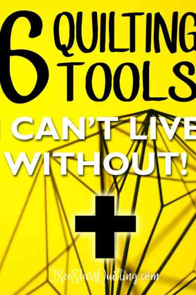 These are 6 Quilting tools that I can't live without in my sewing room!