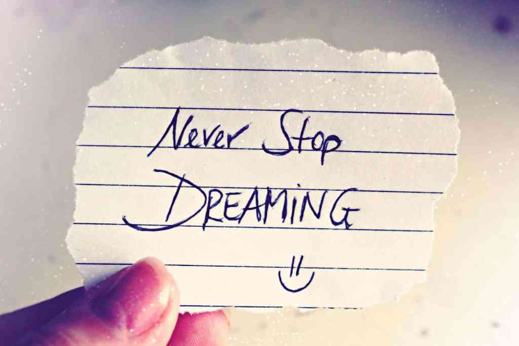 A reminder: Never Stop Dreaming