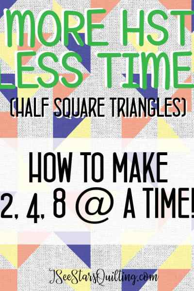 Learn how to sew 2,4 & 8 HSTs in no time! More HST mean quicker quilts and beautiful works of art in a fraction of the time!