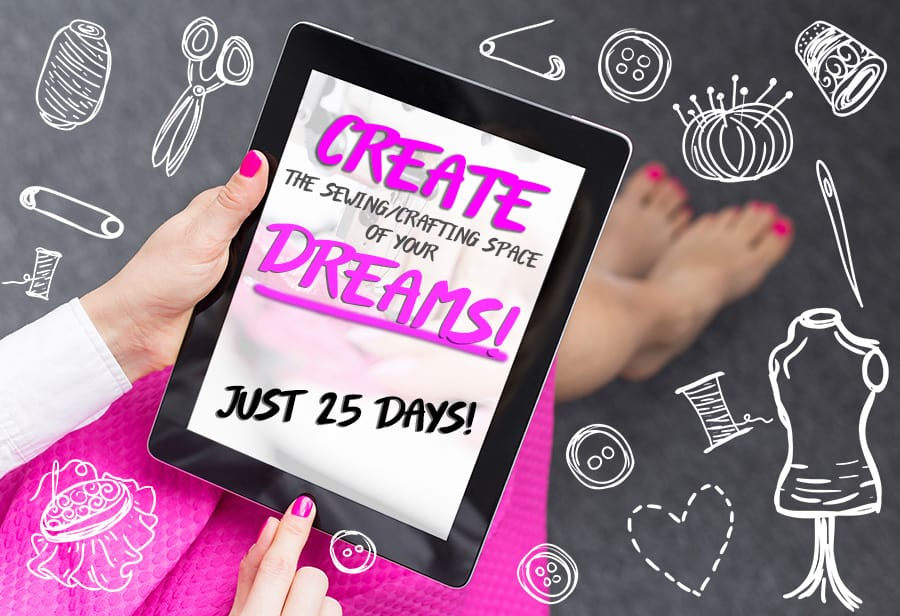 A complete blueprint to creating the sewing/craft space of your DREAMS! Everything you need to do, step by step... dream it, plan it do it!