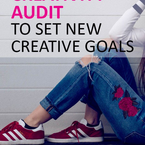 Creativity Audit Featured Image - to set new creative goals