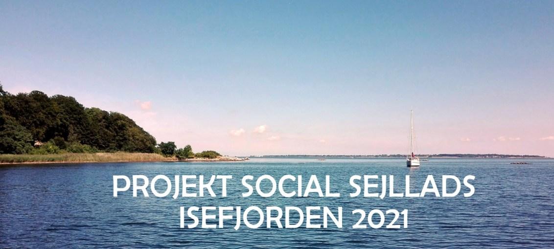 Ptrojekt Social sejllads - fotos af Isefjorden og sejlbåd på en sommerdag