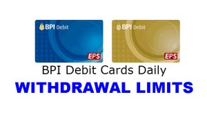 BPI ATM Debit Cards MAXIMUM WITHDRAWAL LIMIT PER DAY