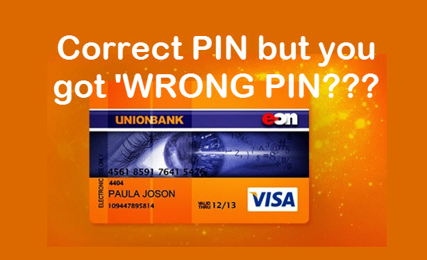 Unionbank ATM Correct PIN but says 'WRONG PIN' – Online or Mobile Banking Access
