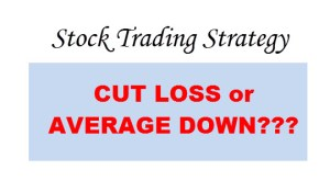 Stock Trading Strategy CUT LOSS or AVERAGE DOWN