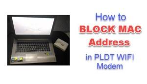 How to Block MAC Address in PLDT Wifi Modem