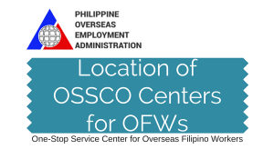 List of Locations To Find One-Stop Service Center for OFWs (OSSCO)