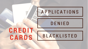 Credit Card Application, Blacklisted Status, Denied, and more