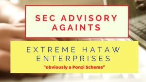 SEC ADVISORY Extreme Hataw Enterprises