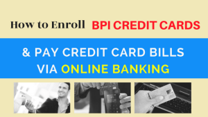 How to Enroll and Pay BPI Credit Card in Express Online Bills Payment