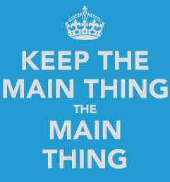 keep-the-main-thing-the-main-thing-4
