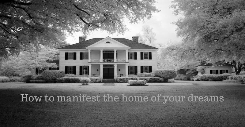 how to manifest the home of your dreams